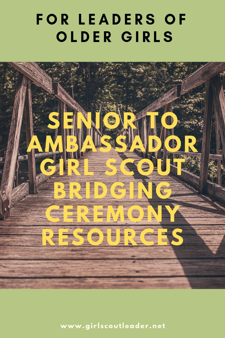Senior to Ambassador Girl Scout Bridging Ceremony Resources for Leaders